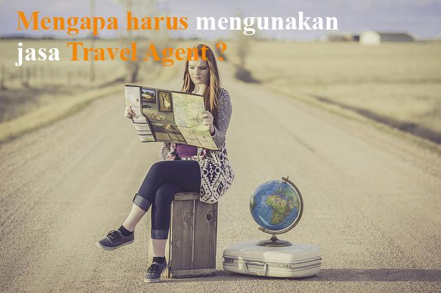 11 Alasan mengapa harus menggunakan Jasa Travel Agent